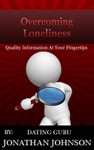 Overcoming Loneliness - Become Happy And Loveable