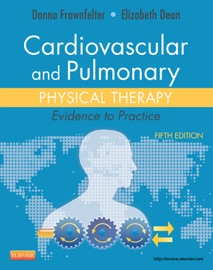 Cardiovascular and Pulmonary Physical Therapy - Donna Frownfelter & Elizabeth Dean