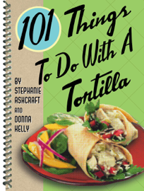 101 Things to Do with a Tortilla book