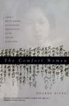 The Comfort Women Japans Brutal Regime Of Enforced Prostitution In The Second World War
