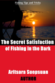 The Secret Satisfaction of Fishing In the Dark