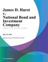 James D Hurst V National Bond And Investment Company
