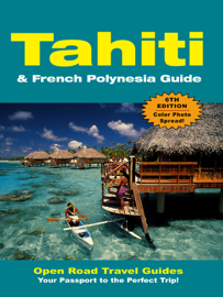Tahiti & French Polynesia Guide : Sixth Edition