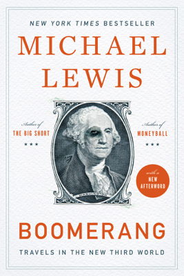 Boomerang: Travels in the New Third World - Michael Lewis book