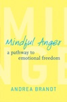 Mindful Anger A Pathway To Emotional Freedom