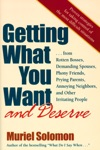 Getting What You Want And Deserve