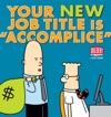 Your New Job Title Is Accomplice