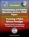 21st Century Peacekeeping And Stability Operations Institute PKSOI Papers - Fostering A Police Reform Paradigm - Northern Ireland Iraq Afghanistan Paramilitary Community Policing