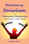 Reclaiming Socialism Or Economic Democracy Recovering A Stolen Word