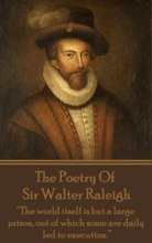 The Poetry Of Sir Walter Raleigh
