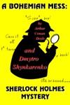 A Bohemian Mess Sherlock Holmes Mystery