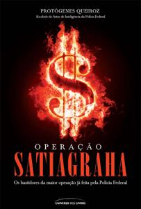 Operação Satiagraha: Os bastidores da maior operação já feita pela Polícia Federal Book Cover