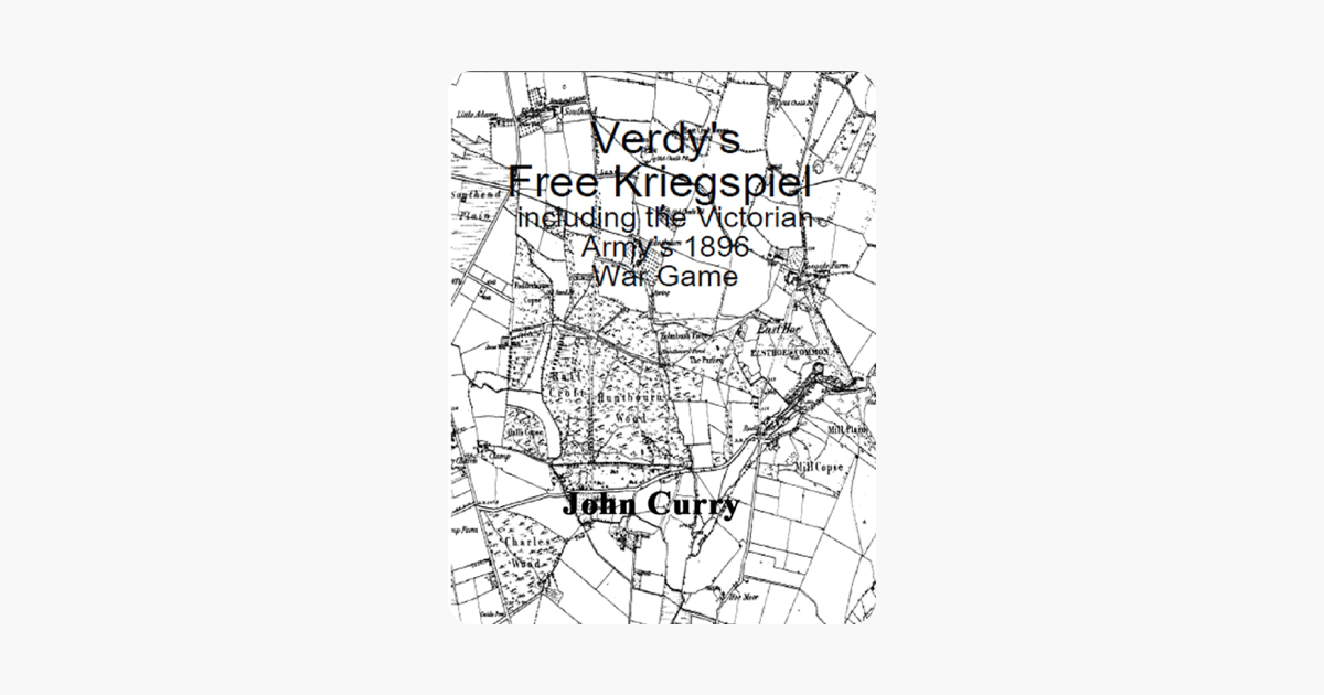 Verdy's 'Free Kriegspiel' Including the Victorian Army's 1896 Wargaming  Rules