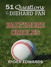 51 Questions For The Diehard Fan Baltimore Orioles