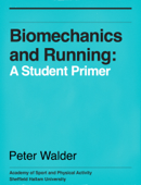 Biomechanics and Running: A Student Primer