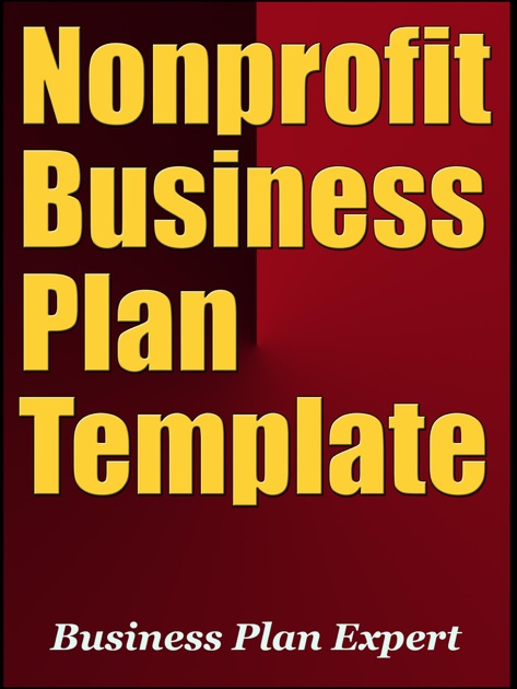 Nonprofit Business Plan Template (Including 6 Free Bonuses) By Business Plan  Expert On IBooks