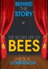 The Secret Life of Bees - Behind the Story (A Book Companion)