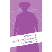 Museen und Sammlungen in Südtirol