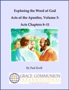 Exploring The Word Of God Acts Of The Apostles Volume 3 Acts Chapters 811