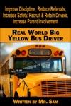 The Real World Big Yellow Bus Driver