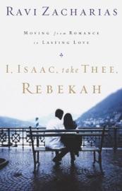 I Isaac Take Thee Rebekah