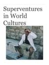 Superventures In World Cultures Book 1