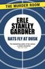 Bats Fly at Dusk - Erle Stanley Gardner