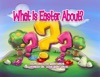 What Is Easter About