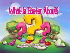 What Is Easter About?
