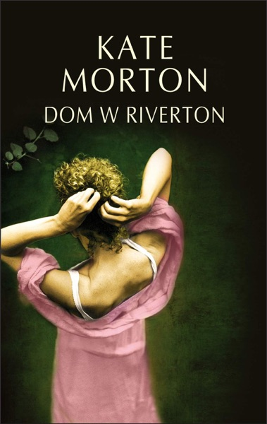 Dom w Riverton - Kate Morton book cover