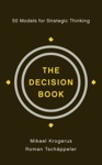 The Decision Book 50 Models For Strategic Thinking