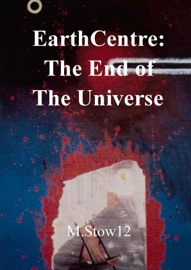 Earthcentre The End Of The Universe