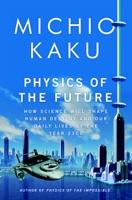 Physics of the Future - Michio Kaku