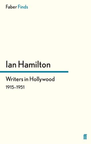 Ian Hamilton - Writers in Hollywood 1915-1951