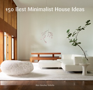 150 Best Minimalist House Ideas da Alex Sanchez