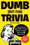 Dumb But Fun Trivia