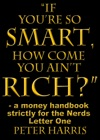 If Youre So Smart How Come You Aint Rich A Money Handbook Strictly For The Nerds - Letter One