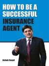 How To Be A Successful Insurance Agent