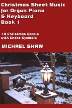 Christmas Sheet Music For Organ Piano & Keyboard: Book 1