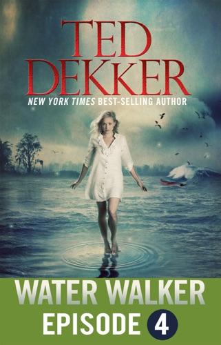 Ted Dekker - Water Walker (Episode 4)