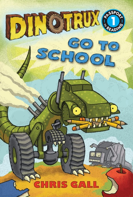 Dinotrux Go To School By Chris Gall On IBooks