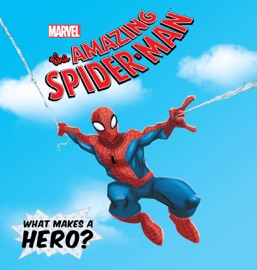 Amazing Spider Man The What Makes A Hero