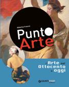 Punto Arte. L'arte dall'Ottocento a oggi