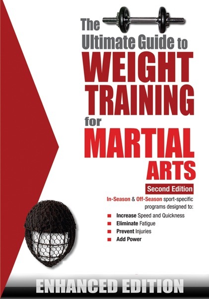 The Ultimate Guide to Weight Training for Martial Arts (Enhanced Edition)