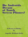 Do Androids Dream Of Touch Screen Phones A Poetry In Haiku