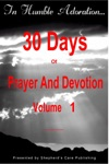 In Humble Adoration 30 Days Of Prayer And Devotion Volume 1