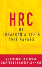 HRC by Jonathan Allen & Amy Parnes: A 30-minute Chapter-by-Chapter Summary