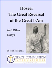 Hosea: The Great Reversal of the Great I-Am, And Other Essays