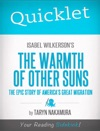 Quicklet On Isabel Wilkersons The Warmth Of Other Suns The Epic Story Of Americas Great Migration