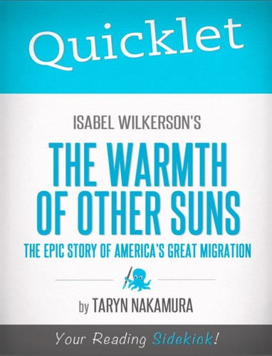 Taryn Nakamura - Quicklet on Isabel Wilkerson's The Warmth of Other Suns: The Epic Story of America's Great Migration